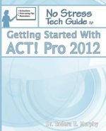 Getting Started with ACT! Pro 2012 - Indera Murphy