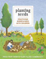 Planting Seeds : Practicing Mindfulness with Children - Thich Nhat Hanh