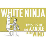 White Ninja Lives His Life Like a Candle in the Wind - Scott Bevan