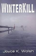 Winterkill - Joyce K Walsh