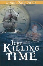 Just Killing Time - Linda Kay Silva