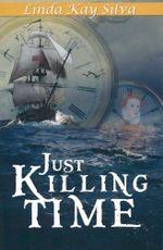 Just Killing Time - Linda Kay Silva