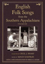 English Folk Songs from the Southern Appalachians, Vol 1 - Cecil J Sharp