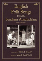 English Folk Songs from the Southern Appalachians, Vol 2 - Cecil J Sharp