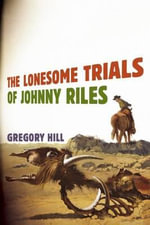 The Lonesome Trials of Johnny Riles - Hill