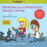 Pookster and the Practically Perfect Pickle : A Lesson on Kind Words - Rhonda Funk