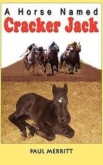 A Horse Named Cracker Jack - Paul Merritt