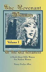 The Covenant Woman of the Old Testament - Nancy Evelyn Allen