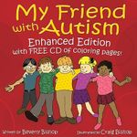 My Friend with Autism : Enhanced Edition with Free CD of Coloring Pages - Beverly Bishop