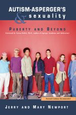 Autism-Asperger's & Sexuality : Puberty and Beyond - Jerry Newport