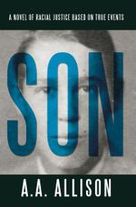 Son : A Novel of Racial Justice Based on True Events - A. A. Allison