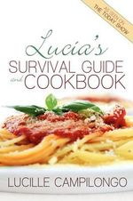 Lucia's Survival Guide and Cookbook - Lucille Campilongo
