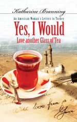 Yes I Would Love Another Glass of Tea - Katharine Branning