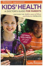 Kids' Health : A Doctor's Guide for Parents - Carolyn Dean