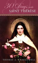30 Days with Saint Therese - Thomas J Craughwell