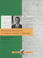 Milestone Documents In African American History : ExploringThe Essential Primary Sources : Volumes 1 - 4
