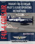 Vought F4U-4 Corsair Pilot's Flight Operating Instructions - United States Navy