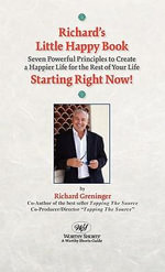 Richard's Little Happy Book : Seven Powerful Principles to Create a Happier Life for the Rest of Your Life-Starting Right Now! - Richard Greninger