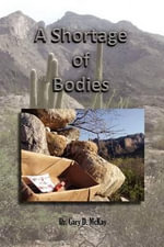 A Shortage of Bodies - Dr. Gary D. McKay