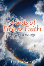 Words of Fire and Faith : A View from the Edge - Lee Lozowick