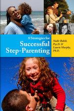 8 Strategies for Successful Step-Parenting : 8 Strategies - Nadir Baksh