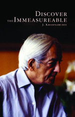 Discover The Immeasurable : Discover The Immeasurable - Jiddu Krishnamurti