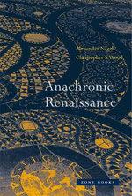Anachronic Renaissance - Alexander Nagel