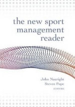 New Sport Management Reader : Sage Library of Tourism, Hospitality & Leisure - John Nauright