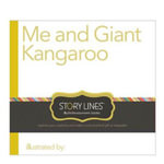 Story Lines Me and Giant Kangaroo : Illustrate Your Own Book - M H Clark