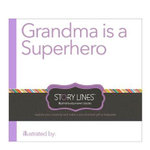 Grandma Is a Superhero : Story Lines: Illustrate-Your-Own Books - M H Clark