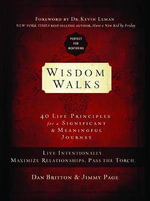 Wisdom Walks : 40 Life Principles for a Significant & Meaningful Journey - Dan Britton