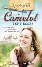 Love Finds You in Camelot Tennessee : The Story of the Spiritual Rescue of the Willie an... - Janice Hanna