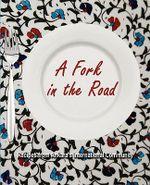 A Fork in the Road : Recipes from Ankara's International Community - Kate Zabriskie