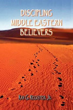 Discipling Middle Eastern Believers - Ray G. Register