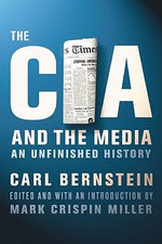 The CIA and the Media : An Unfinished History - Carl Bernstein