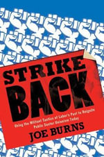 Strike Back : Using the Militant Tactics of Labor's Past to Reignite Public Sector Unionism Today - Joe Burns