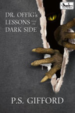 Dr. Offig's Lessons from the Dark Side - P. S. Gifford