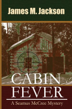 Cabin Fever - James M. Jackson