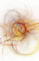Complex Knowing - Chris Katsaropoulos