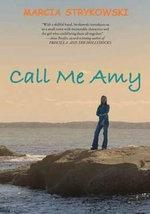 Call Me Amy - Marcia Strykowski
