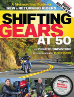 Shifting Gears at 50 : A Motorcycle Guide for New and Returning Riders - Philip Buonpastore
