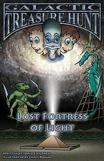 Galactic Treasure Hunt : Lost Fortress of Light No. 5 - Jamie Childress