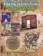 More Far-Out Advantures : Further Strange Adventures from the Pages of World Explorer Magazine - David Hatcher Childress