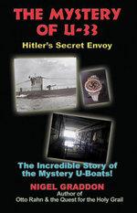 The Mystery of U-33 : Hitler's Secret Envoy - Nigel Graddon