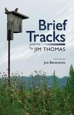 Brief Tracks : Poems - Jim Thomas