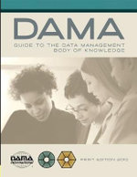 DAMA-DMBOK Guide : The DAMA Guide to the Data Management Body of Knowledge