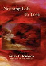 Nothing Left to Lose - Allan G Johnson