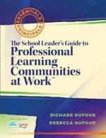 The School Leaders's Guide to Professional Learning Communities at Work : Essentials for Principals - Richard DuFour
