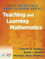 What Principals Need to Know about Teaching & Learning Mathematics - Timothy D Kanold