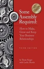 Some Assembly Required 3rd Edition - Thom Singer